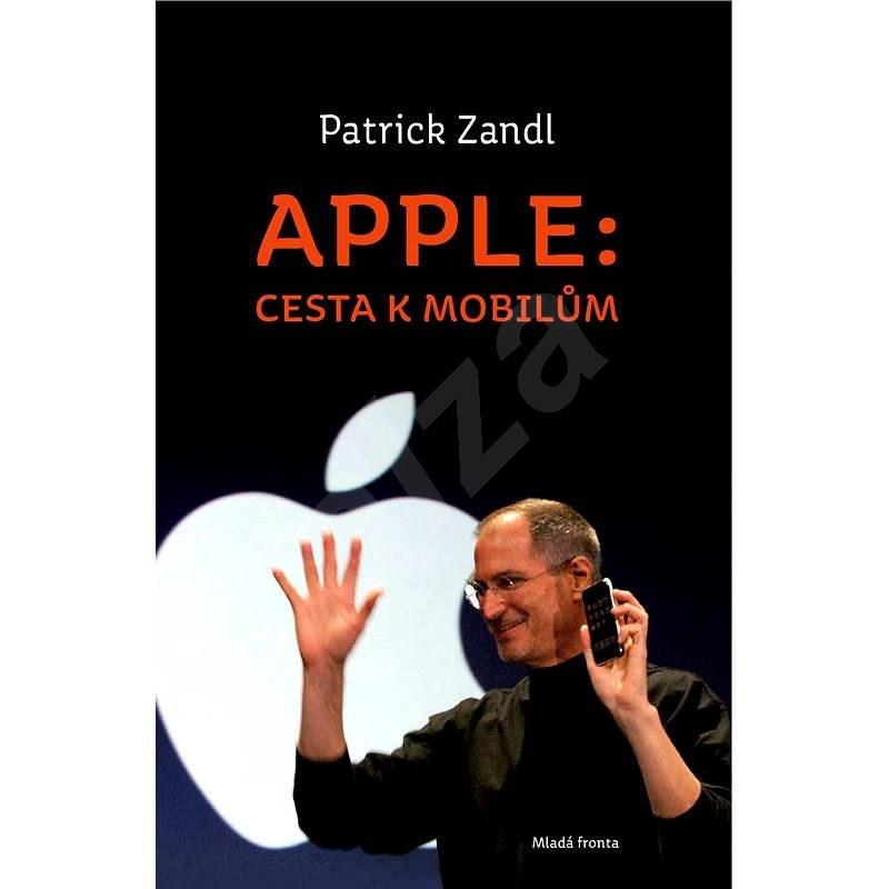 Apple: cesta k mobilům - Patrick Zandl