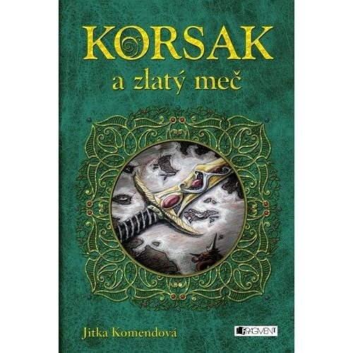 Korsak a zlatý meč - Jitka Komendová