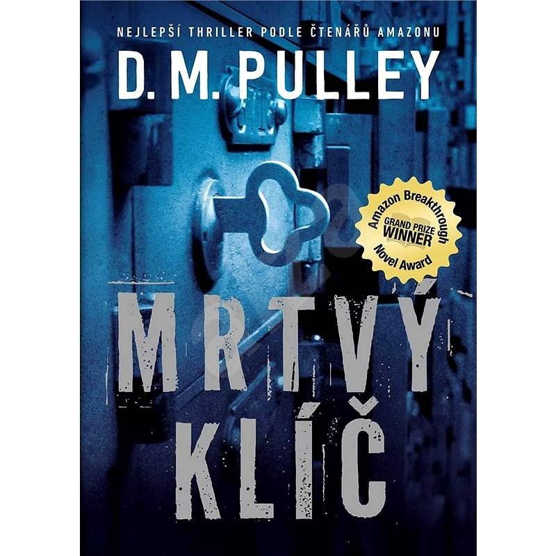 Mrtvý klíč - D. M. Pulley