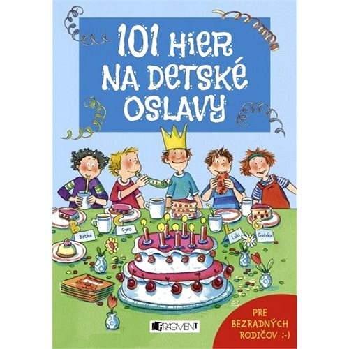 101 hier na detské oslavy - Anna Bernhard