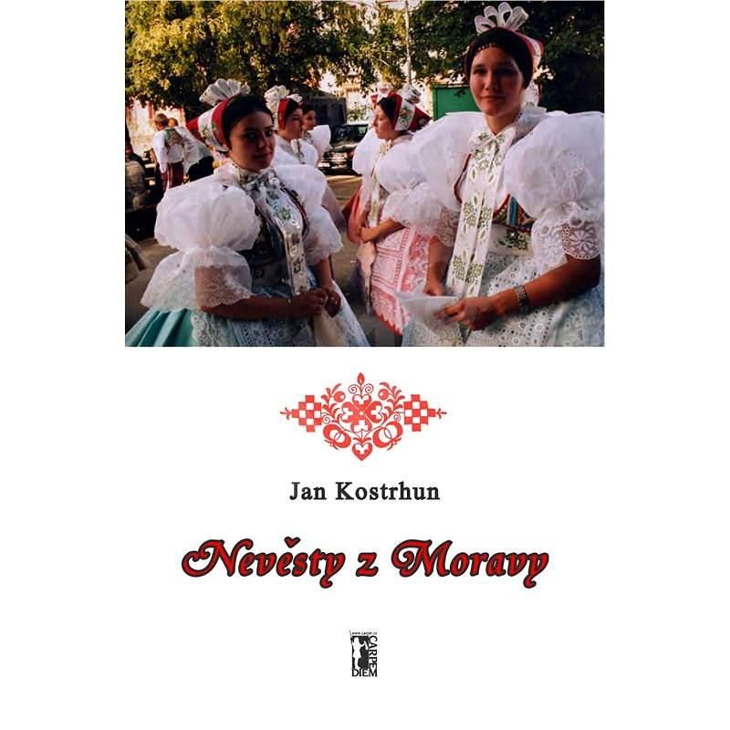 Nevěsty z Moravy - Jan Kostrhun