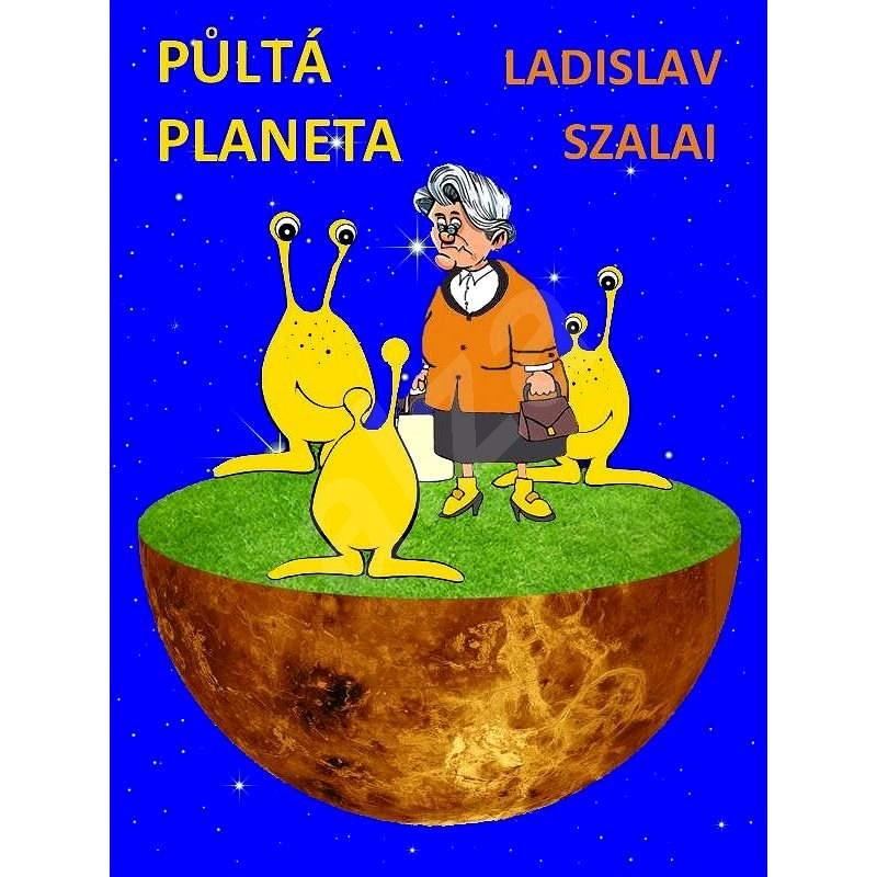Půltá planeta - Ladislav Szalai