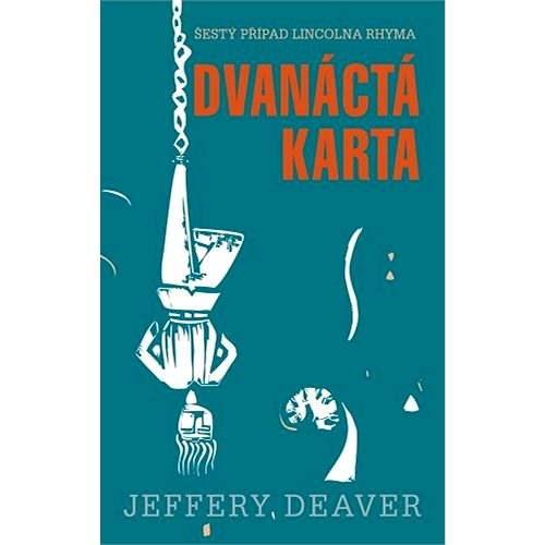 Dvanáctá karta - Jeffery Deaver