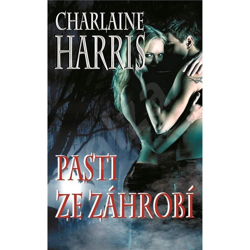 Pasti ze záhrobí - Charlaine Harris