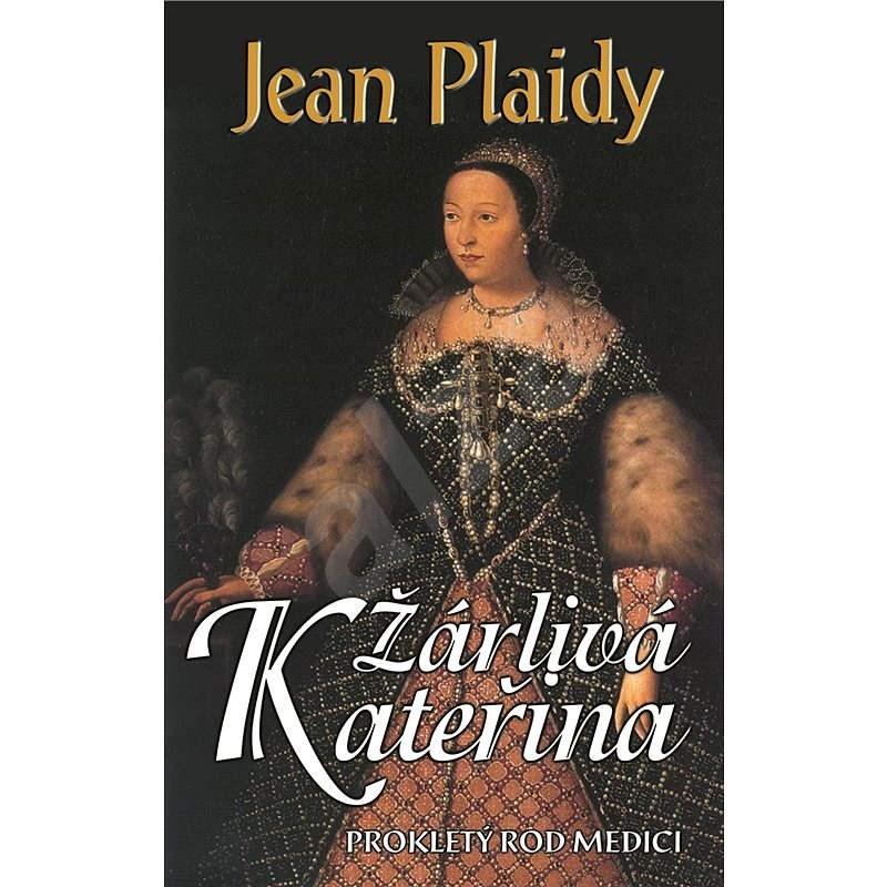 Žárlivá Kateřina - Jean Plaidy