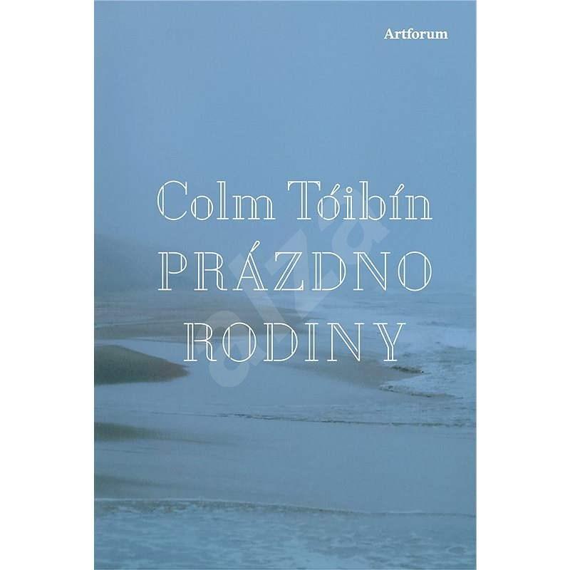 Prázdno rodiny - Colm Toibin