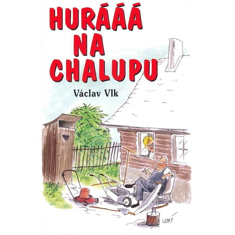 Hurááá na chalupu - Václav Vlk