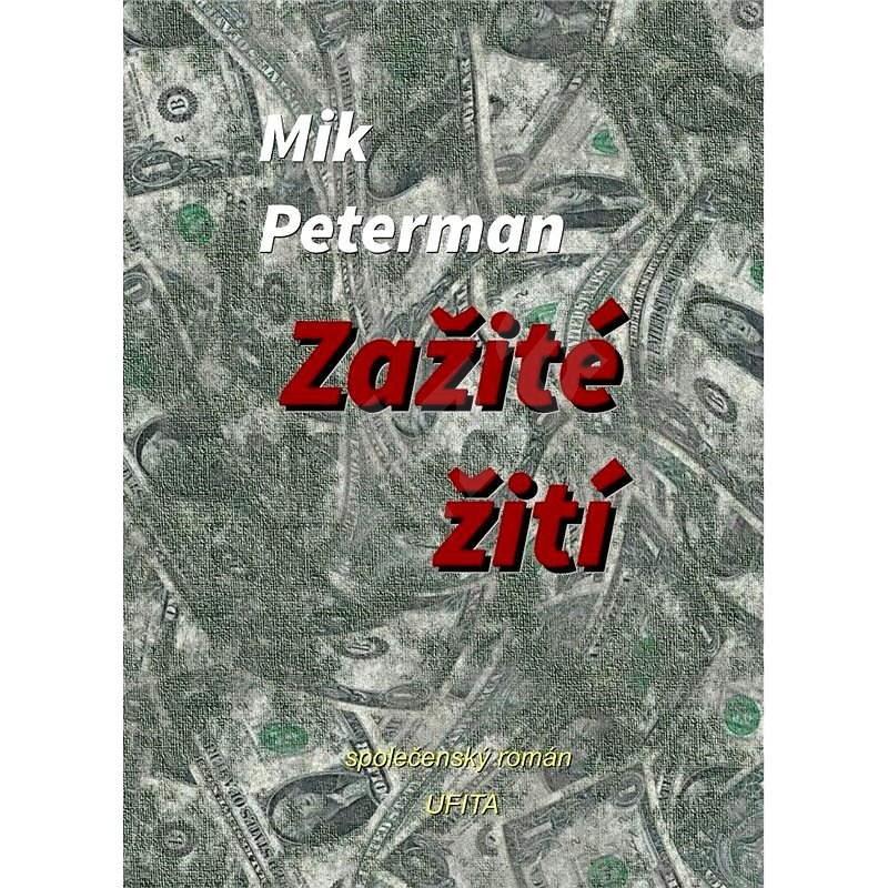 Zažité žití - Mik Peterman