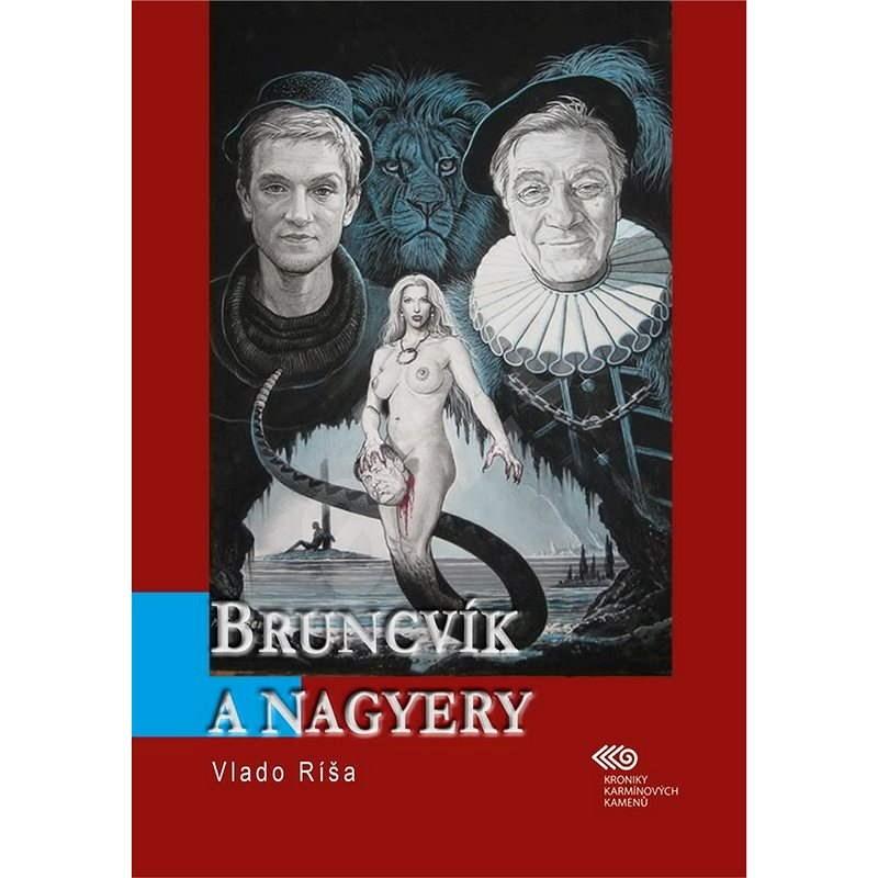Bruncvík a nagyery - Vlado Ríša