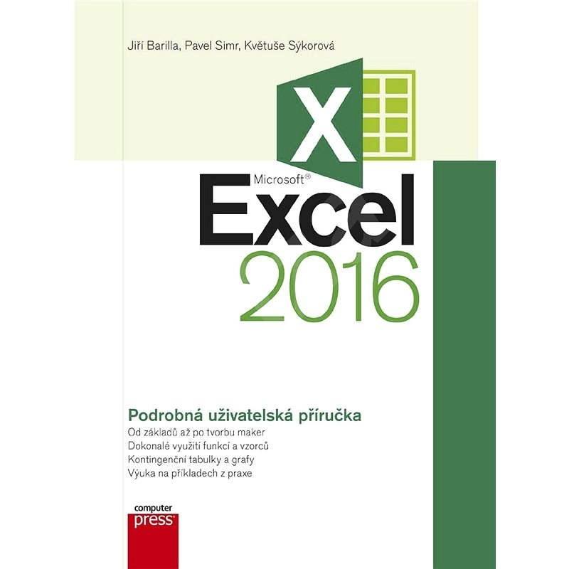 Microsoft Excel 2016 Podrobná uživatelská příručka - Jiří Barilla