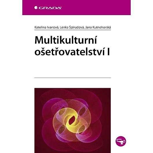 Multikulturní ošetřovatelství I - Jana Kutnohorská