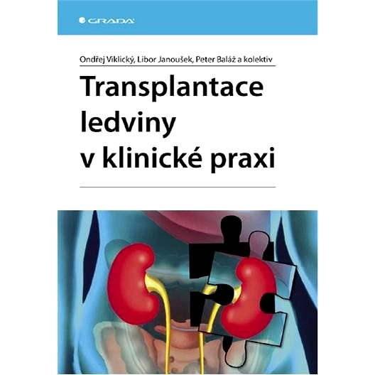 Transplantace ledviny v klinické praxi - Libor Janoušek