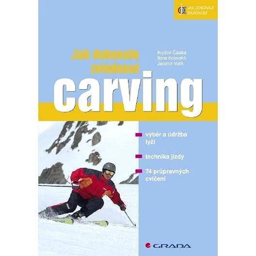 Jak dokonale zvládnout carving - Jaromír Votík