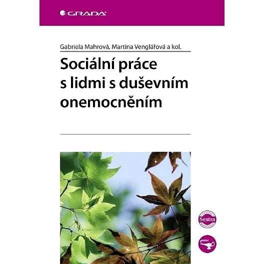 Sociální práce s lidmi s duševním onemocněním - Martina Venglářová