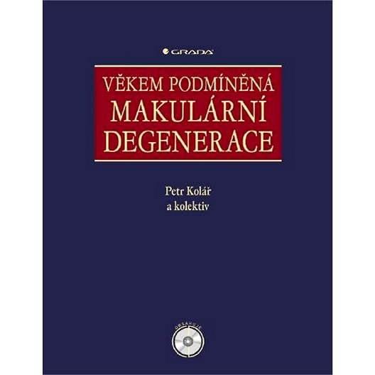 Věkem podmíněná makulární degenerace - Petr Kolář