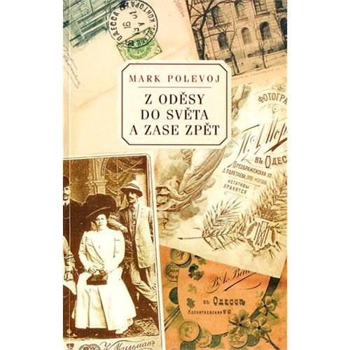 Z Oděsy do světa a zase zpět - Mark Polevoj