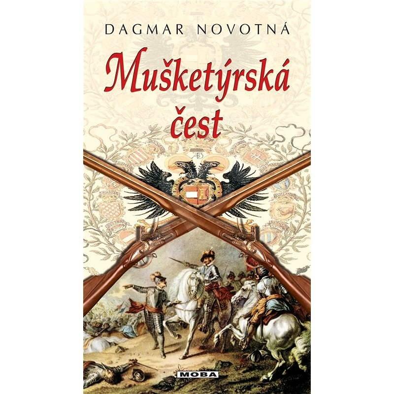 Mušketýrská čest - Dagmar Novotná