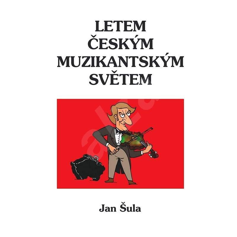 Letem českým muzikantským světem - Jan Sula
