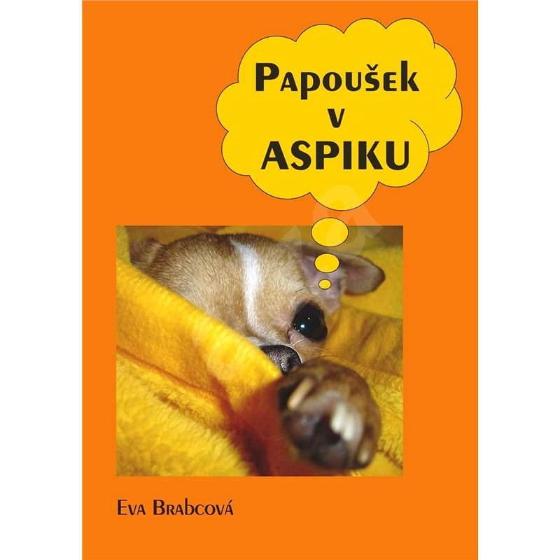 Papoušek v aspiku - Eva Brabcová