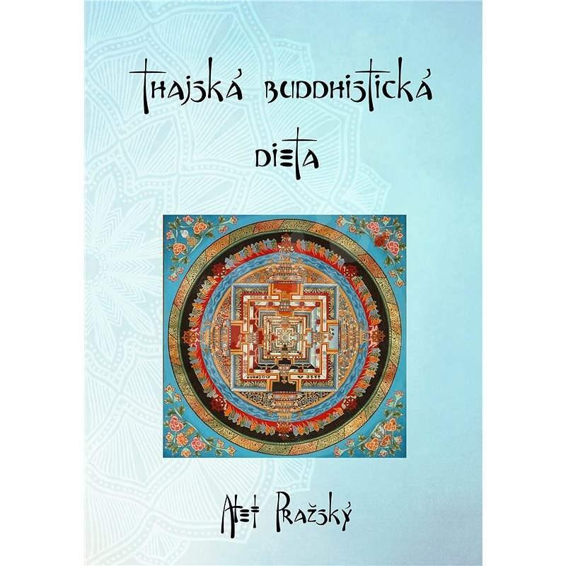 Thajská buddhistická dieta - Alef Pražský