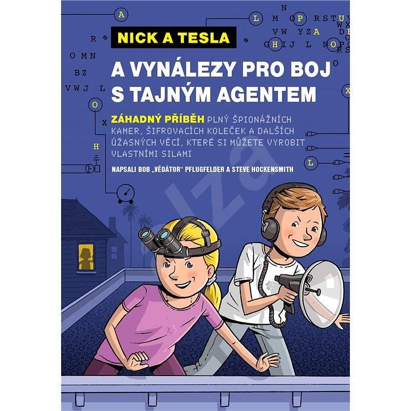 Nick a Tesla a vynálezy pro boj s tajným agentem - Steve Hockensmith