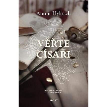 Věřte císaři - Anton Hykisch