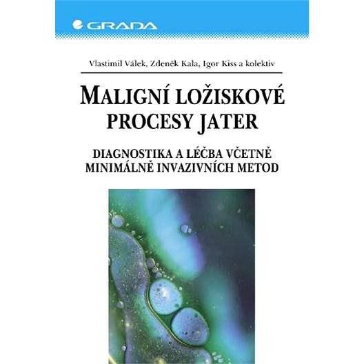 Maligní ložiskové procesy jater - Zdeněk Kala