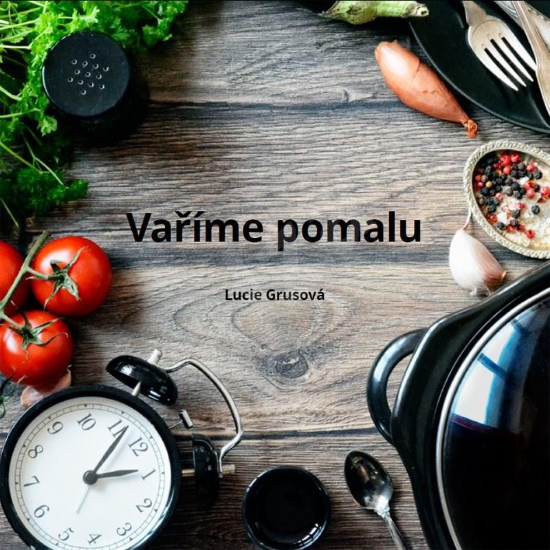 Vaříme pomalu - Lucie Grusová