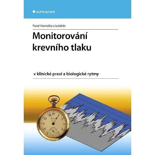 Monitorování krevního tlaku v klinické praxi a biologické rytmy - Pavel Homolka