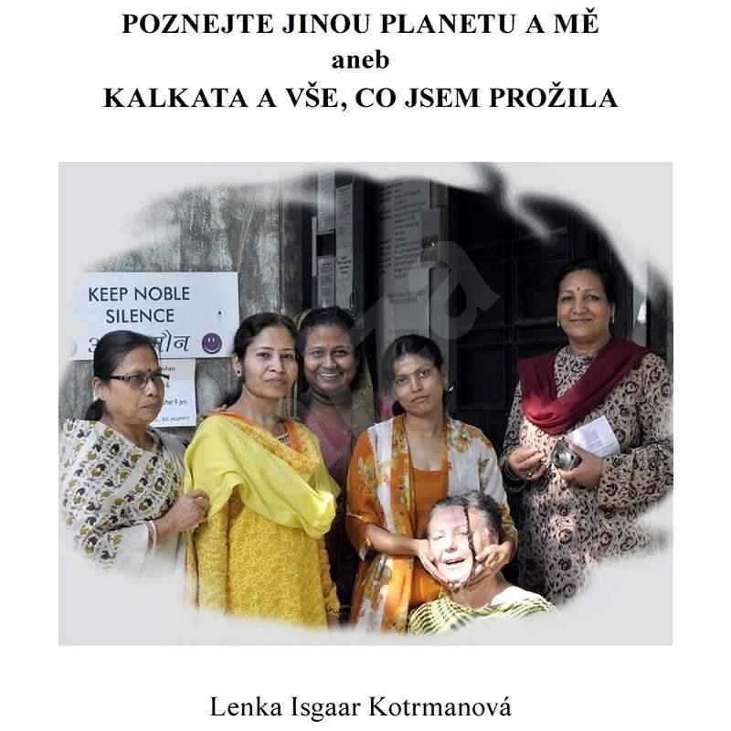 Poznejte jinou planetu a mě - Lenka Isgaar Kotrmanová
