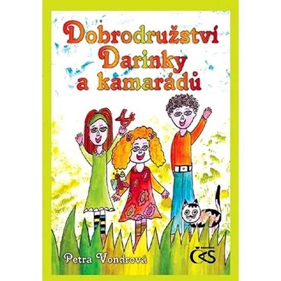 Dobrodružství Darinky a kamarádů - Petra Vondrová