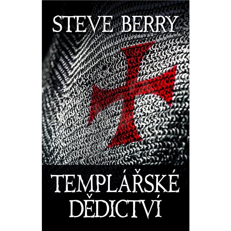 Templářské dědictví, 3. vyd. - Steve Berry