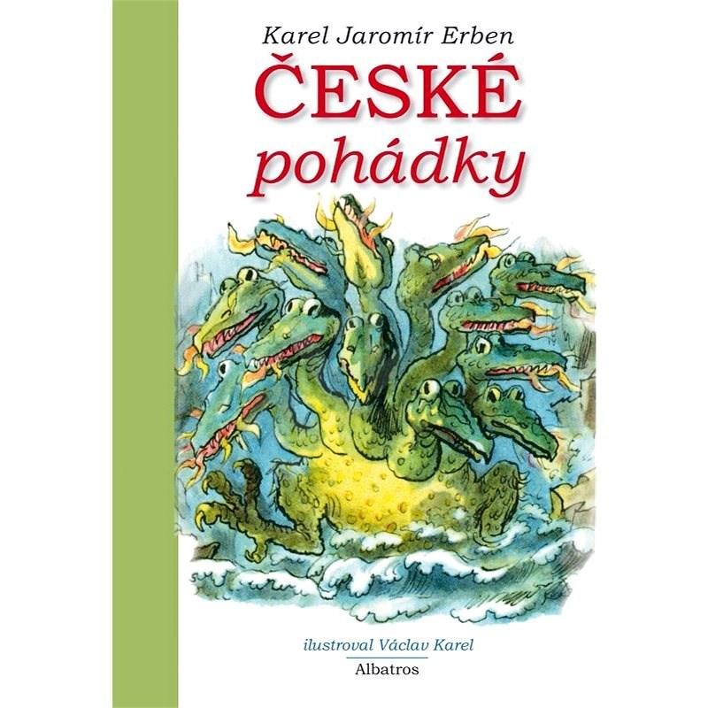 České pohádky K. J. Erbena - Karel Jaromír Erben