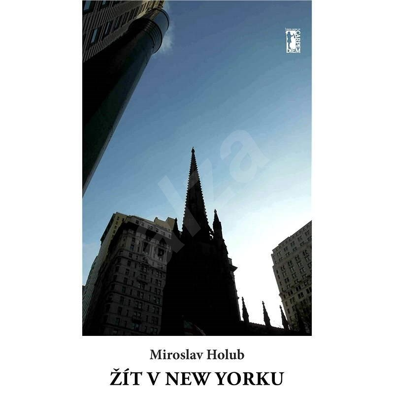 Žít v New Yorku - Miroslav Holub