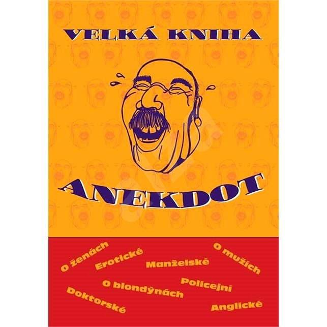 Velká kniha anekdot - kolektiv autorů