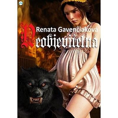 Neobjevitelná - Renata Gavenčiaková