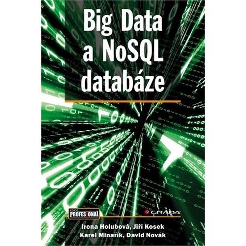 Big Data a NoSQL databáze - Jiří Kosek