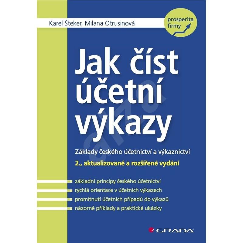 Jak číst účetní výkazy - Karel Šteker