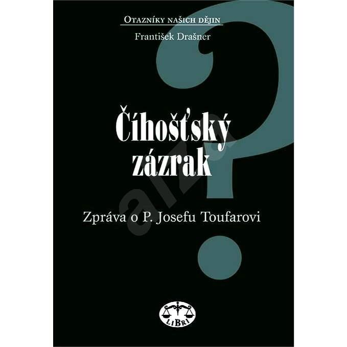 Číhošťský zázrak - František Drašner
