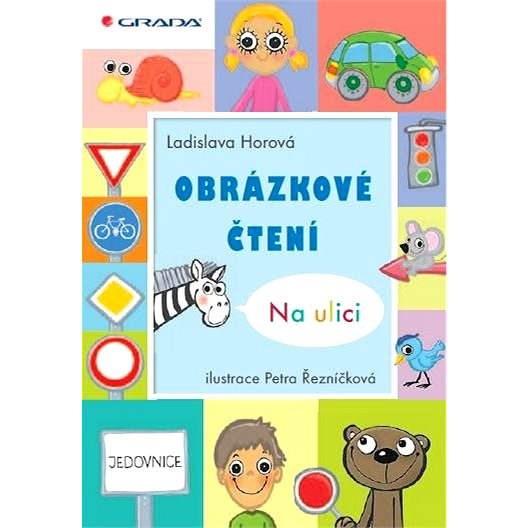 Obrázkové čtení - Na ulici - Ladislava Horová