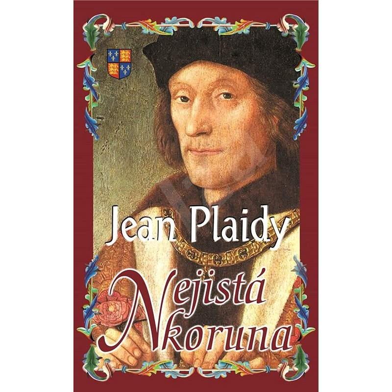 Nejistá koruna - Jean Plaidy