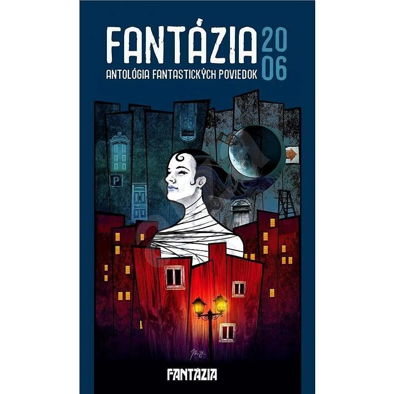 Fantázia 2006 – antológia fantastických poviedok - Ivan Pullman
