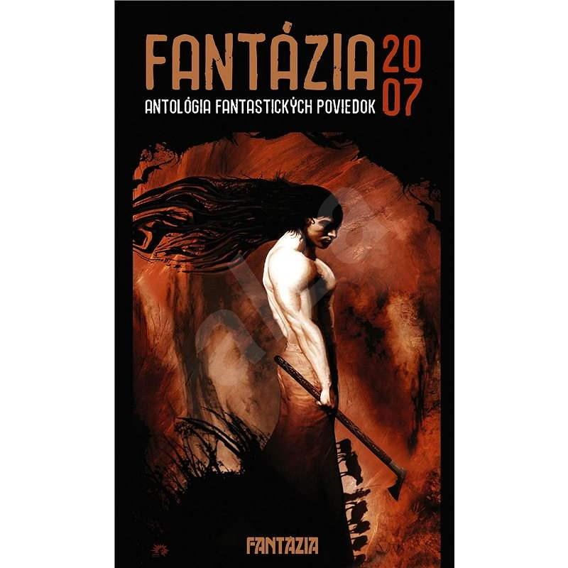 Fantázia 2007 – antológia fantastických poviedok - Ivan Pullman