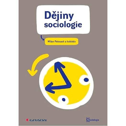 Dějiny sociologie - Miloslav Petrusek