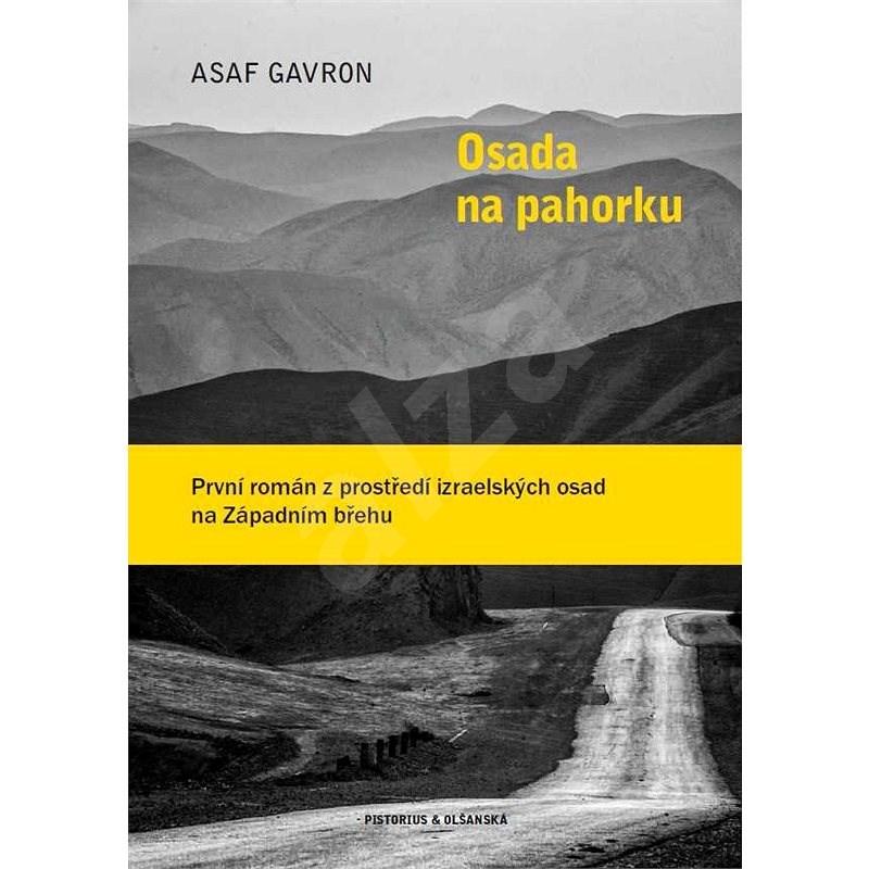 Osada na pahorku - Asaf Gavron