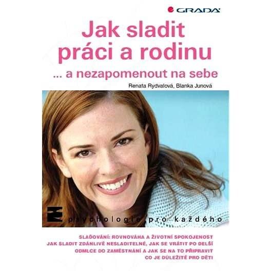Jak sladit práci a rodinu - Renata Rydvalová