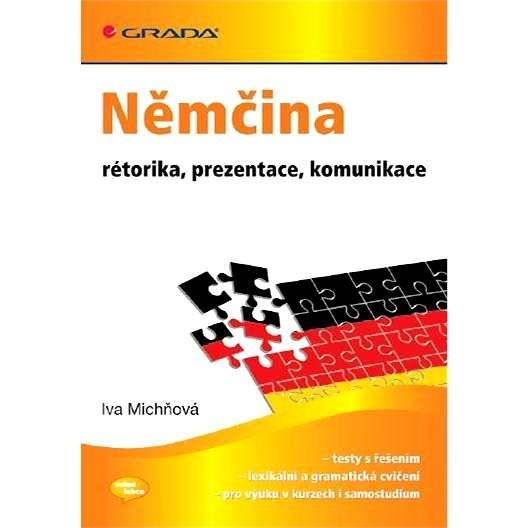 Němčina - rétorika, prezentace, komunikace - Iva Michňová