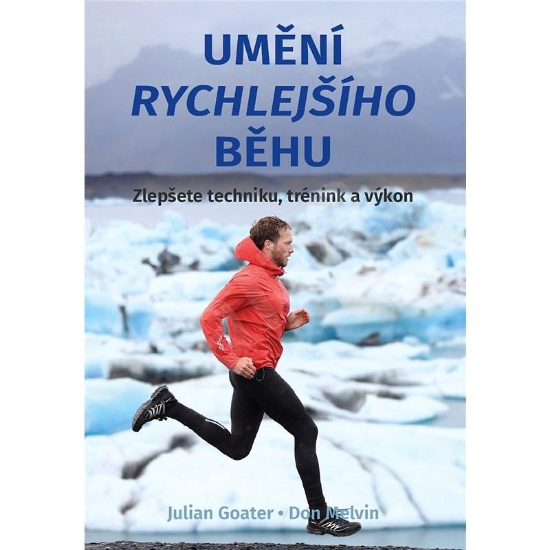 Umění rychlejšího běhu - Julian Goater
