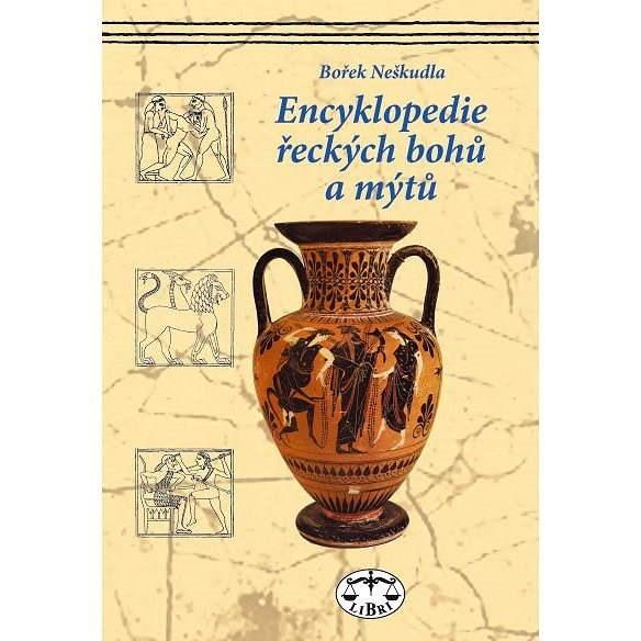 Encyklopedie řeckých bohů a mýtů - Bořek Neškudla