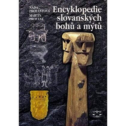 Encyklopedie slovanských bohů a mýtů - Martin Profant